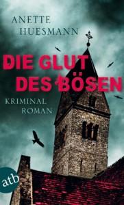 Krimi Die Glut des Bösen von Anette Huesmann
