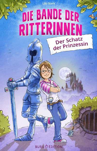 Die Bande der Ritterinnen - Mädchenbuch ab 8 Jahren