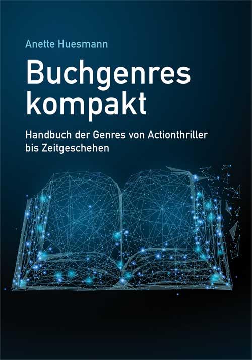 Buchgenres kompakt - Handbuch der Genres von Actionthriller bis Zeitgeschehen