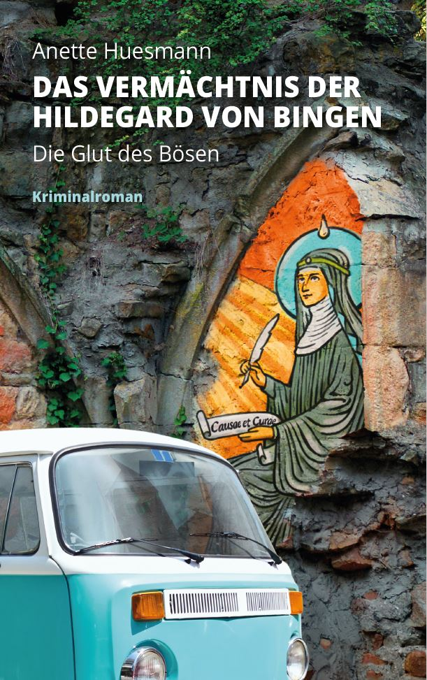 Das Vermächtnis der Hildegard von Bingen - Krimi